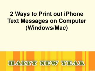 How to Print out Text Messages from iPhone 5C/5S/5/4S/4 on Computer (Windows/Mac)