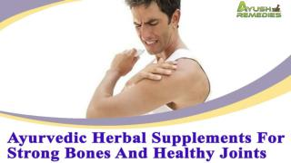 Ayurvedic Herbal Supplements For Strong Bones And Healthy Joints