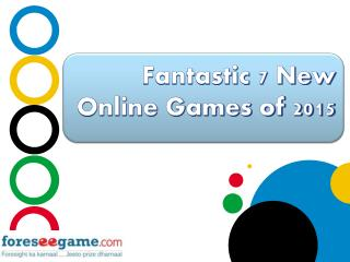7 Fantastic New Online Games 2015