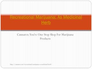 Recreational Marijuana: As Medicinal Herb