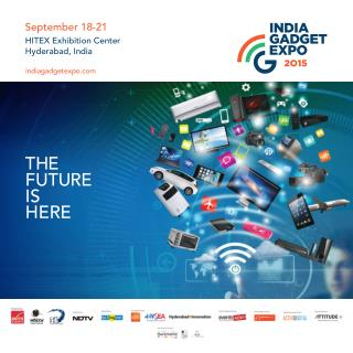 India Gadget Expo 2015 At Hitex Exhibition Centre Will Showcase Innovative Gadgets - EventsNow.Com
