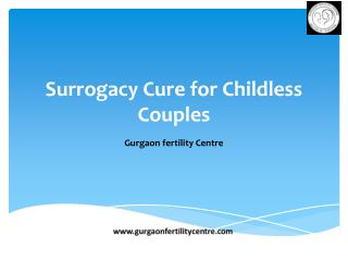 Surrogacy Cure for Childless Couples