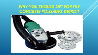 Why you should opt for the concrete polishing Detroit
