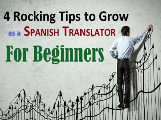 4 Rocking Tips to Grow as a Spanish Translator for Beginners