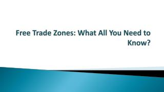 Free Trade Zones: What All You Need to Know?