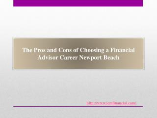 The Pros and Cons of Choosing a Financial Advisor Career Newport Beach