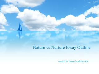 Nature vs. Nurture Essay Outline