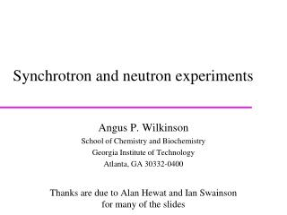 Synchrotron and neutron experiments