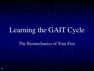 Learning the GAIT Cycle