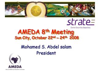 AMEDA 8th Meeting  Sun City, October 22nd   24th  2008