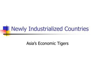 Newly Industrialized Countries