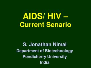 AIDS/ HIV –                    Current Senario