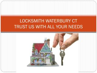 Locksmith Waterbury CT Trust Us With All Your Needs