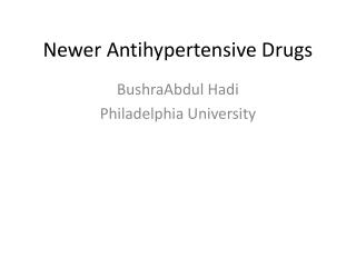 Newer Antihypertensive Drugs