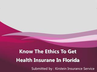 Know The Ethics To Get Health Insurane In Florida