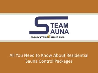 All You Need to Know About Residential Sauna Control Packages