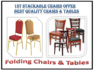 1st Stackable Chairs Offer Best Quality Chairs & Tables