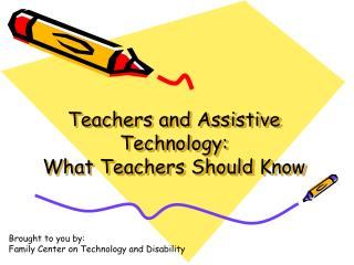 Teachers and Assistive Technology: What Teachers Should Know