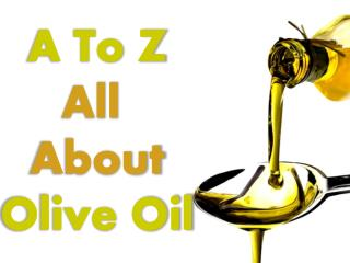 History, Types and Health Benefits of Olive Oil