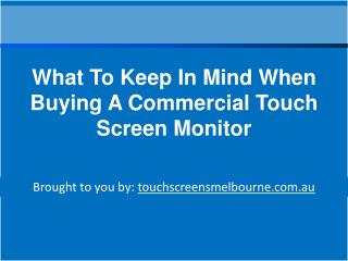 What To Keep In Mind When Buying A Commercial Touch Screen Monitor