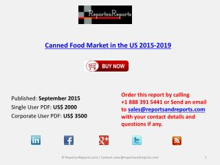 Overview on US Canned Food Market and Growth Report 2015-2019