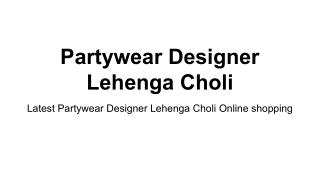 Latest Partywear Designer Lehenga Choli Online shopping