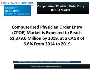 Computerized Physician Order Entry (CPOE) Market is Expected to Reach $1,379.0 Million by 2019, at a CAGR of 6.6% From 2