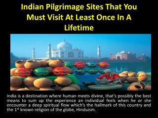 Indian Pilgrimage Sites That You Must Visit At Least Once In A Lifetime