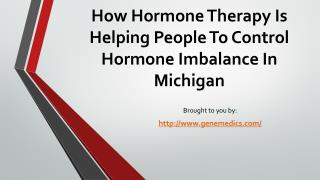 How Hormone Therapy Is Helping People To Control Hormone Imbalance In Michigan