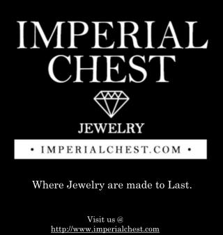 Best Deal and Fashionable Jewelry- Imperial Chest
