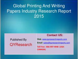 Global Printing And Writing Papers Market 2015 Industry Forecasts, Analysis, Applications, Research, Trends, Development