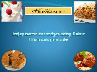 Marvelous Recipes using Dabur Hommade products