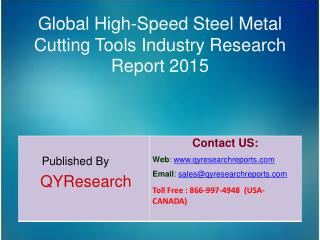 Global High-Speed Steel Metal Cutting Tools Market 2015 Industry Analysis, Research, Share, Trends and Growth