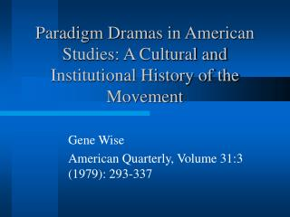 Paradigm Dramas in American Studies: A Cultural and Institutional History of the Movement