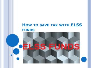 How to save tax with ELSS funds
