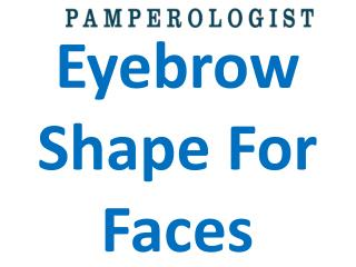 Eyebrow Shape For Faces