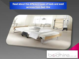 Read about the different types of beds and avail services from Bed Hire