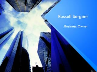 Russell Sergent: Business Owner