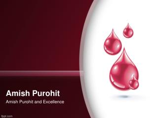 Amish Purohit and Excellence