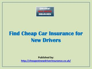 Cheapest New Driver Insurance-Find Cheap Car Insurance For New Drivers