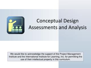 Conceptual Design  Assessments and Analysis