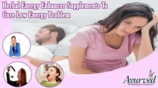 Herbal Energy Enhancer Supplements To Cure Low Energy Problem