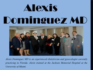 Alexis Dominguez MD_Trained OBGYN in Miami, Florida