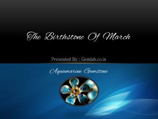 The Birthstone March - Aquamarine