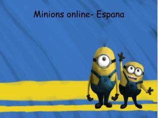 Minions online- Espana