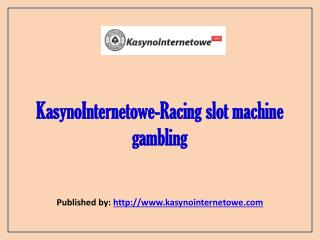 KasynoInternetowe-Racing slot machine gambling