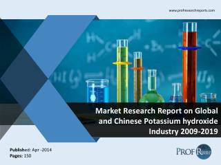 Global and Chinese Potassium hydroxide Market Size, Share, Trends, Analysis, Growth  2009-2019
