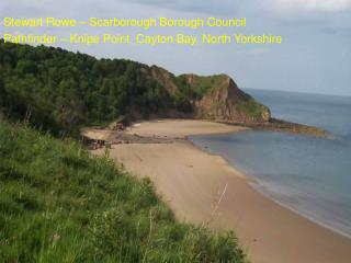 Stewart Rowe – Scarborough Borough Council Pathfinder – Knipe Point, Cayton Bay, North Yorkshire