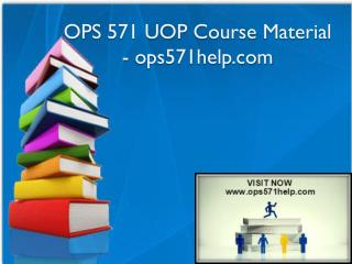 OPS 571 UOP Course Material - ops571help.com