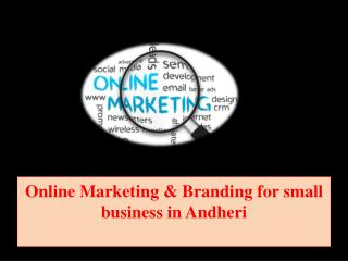 Online Marketing & Branding for small business in Andheri
